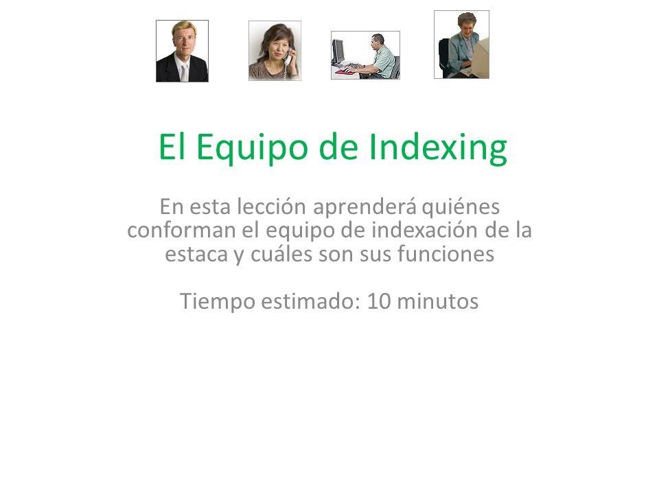 El Equipo de Indexing En esta lección aprenderá quiénes conforman el equipo de indexación de la estaca y cuáles son sus funciones Tiempo estimado: 10 minutos