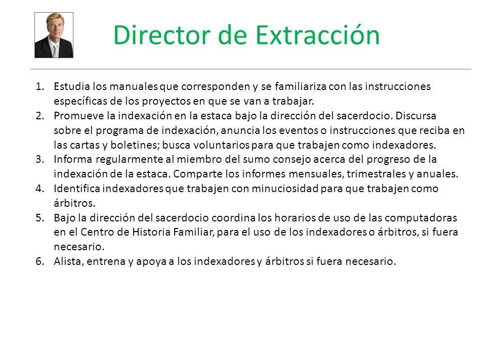 Director de Extracción 1.Estudia los manuales que corresponden y se familiariza con las instrucciones específicas de los proyectos en que se van a trabajar.