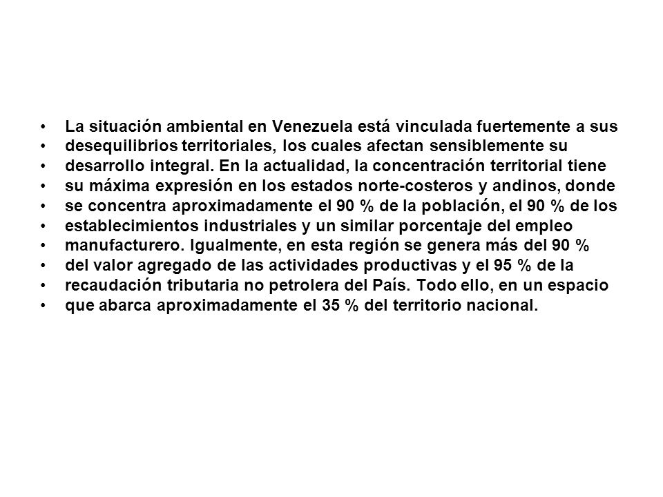 La situación ambiental en Venezuela está vinculada fuertemente a sus desequilibrios territoriales, los cuales afectan sensiblemente su desarrollo inte
