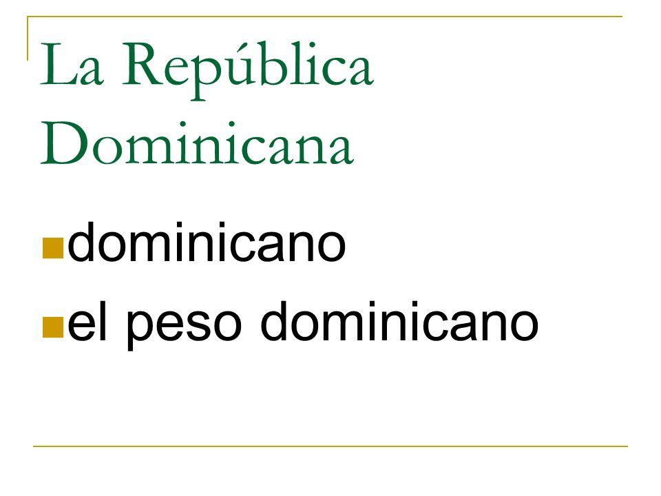 La República Dominicana dominicano el peso dominicano