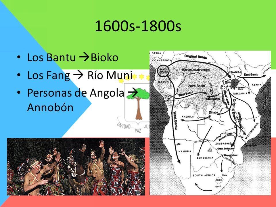 1600s-1800s Los Bantu Bioko Los Fang Río Muni Personas de Angola Annobón