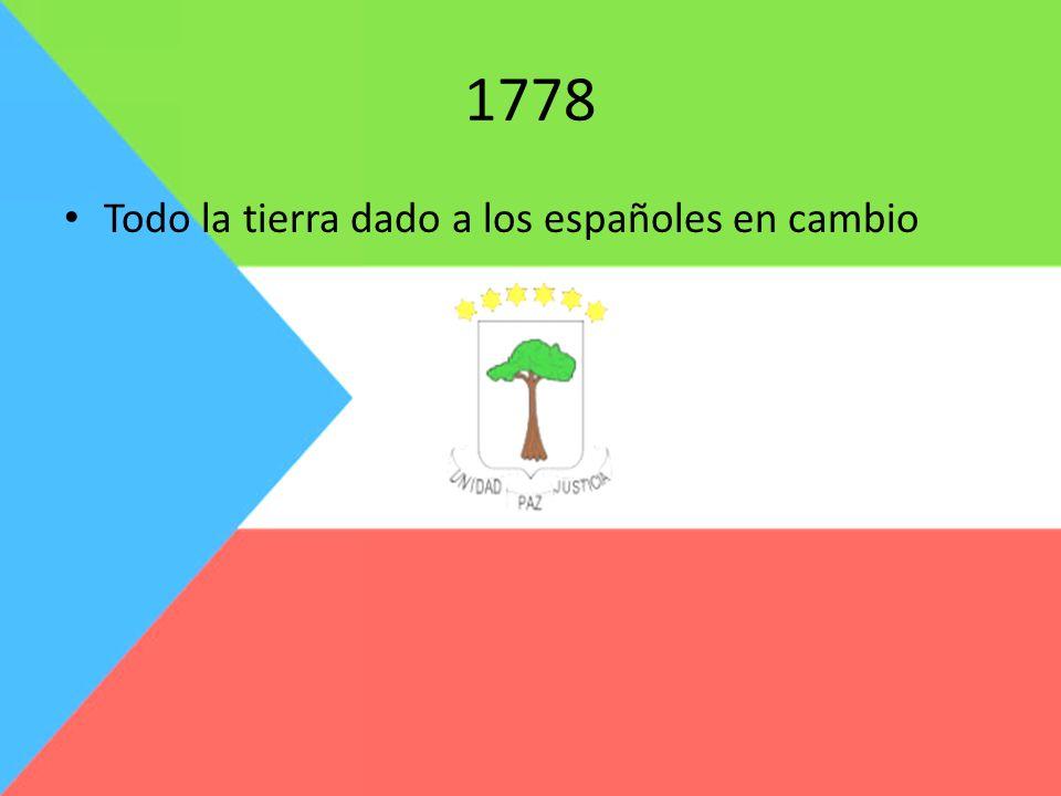 1778 Todo la tierra dado a los españoles en cambio