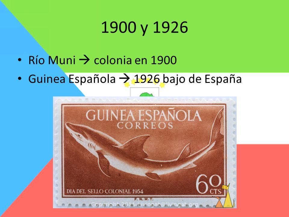 1900 y 1926 Río Muni colonia en 1900 Guinea Española 1926 bajo de España