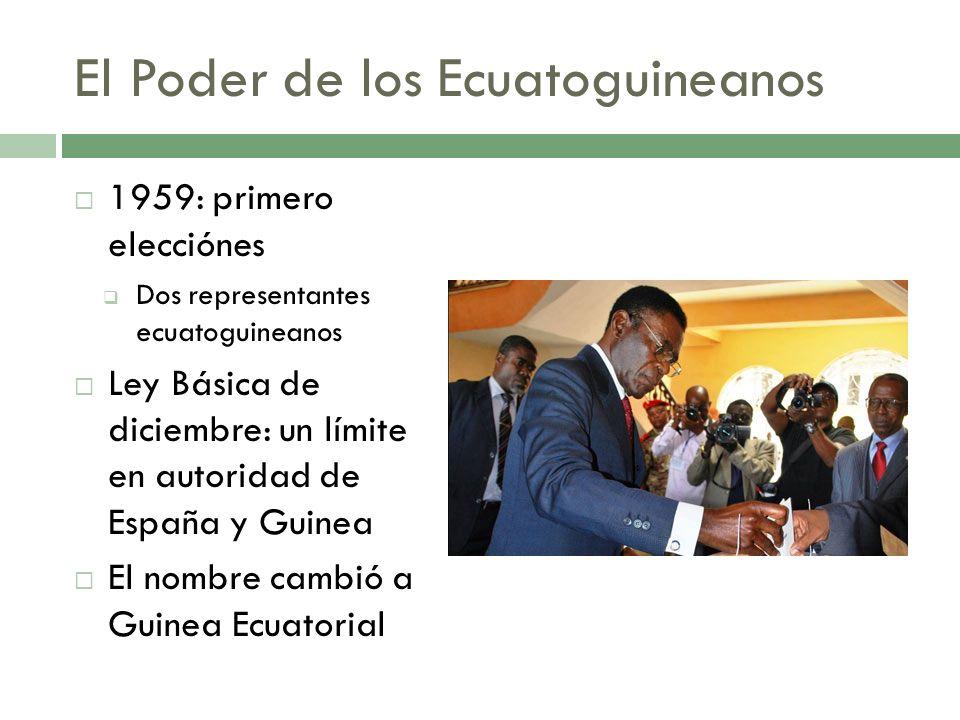 El Poder de los Ecuatoguineanos 1959: primero elecciónes Dos representantes ecuatoguineanos Ley Básica de diciembre: un límite en autoridad de España