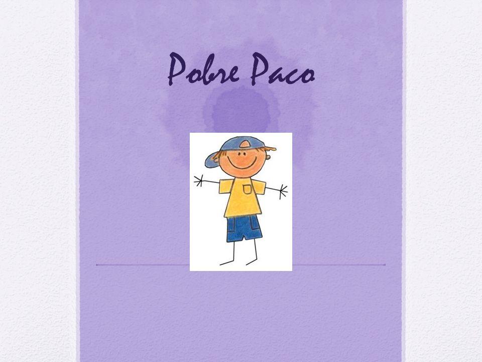 ¡Pobre Paco!