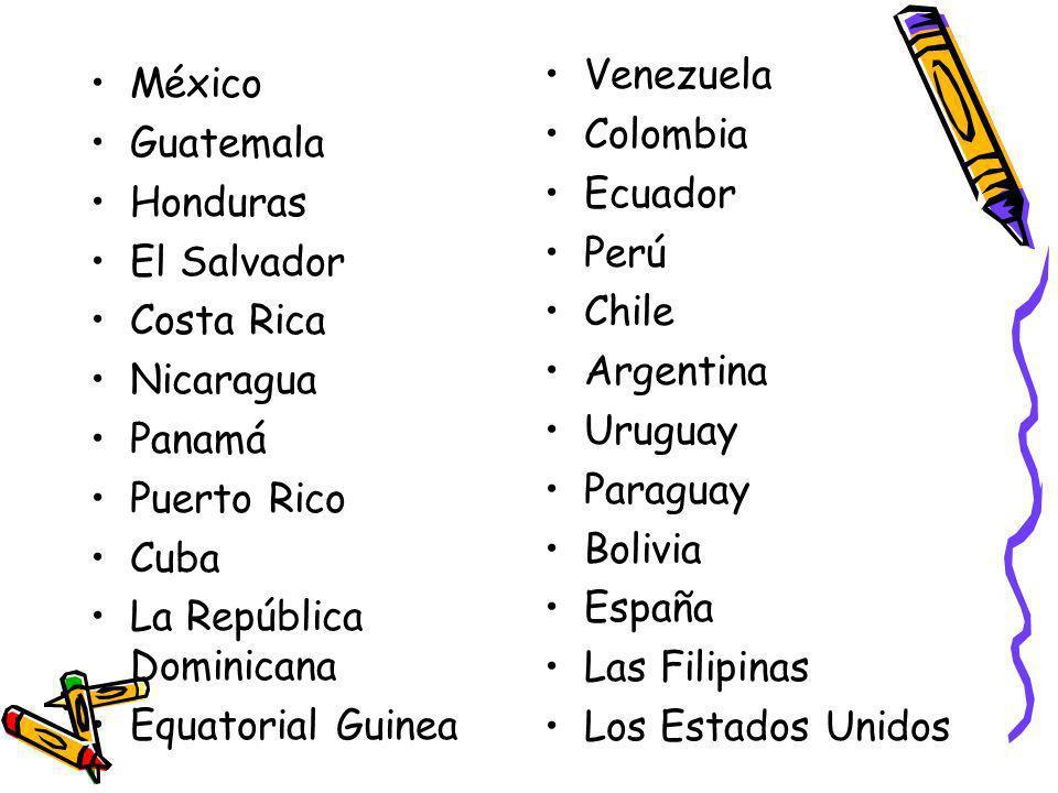 México Guatemala Honduras El Salvador Costa Rica Nicaragua Panamá Puerto Rico Cuba La República Dominicana Equatorial Guinea Venezuela Colombia Ecuado