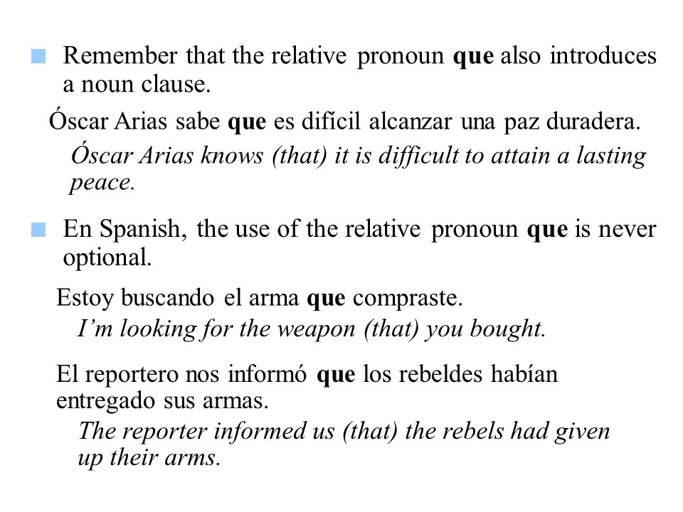 Remember that the relative pronoun que also introduces a noun clause.