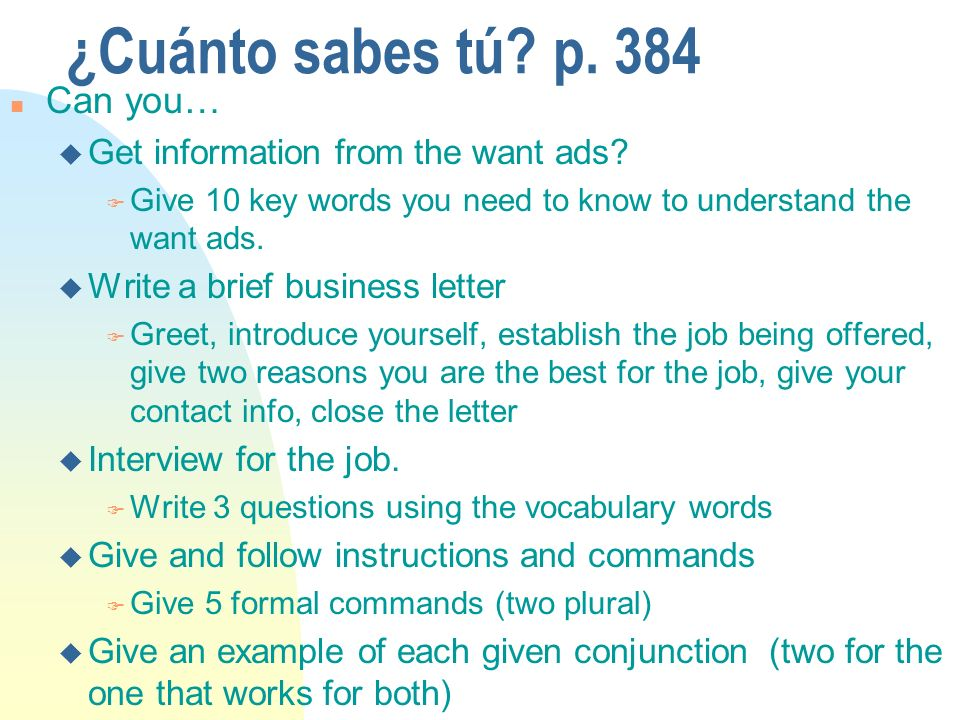 ¿Cuánto sabes tú. p. 384 n Can you… u Get information from the want ads.