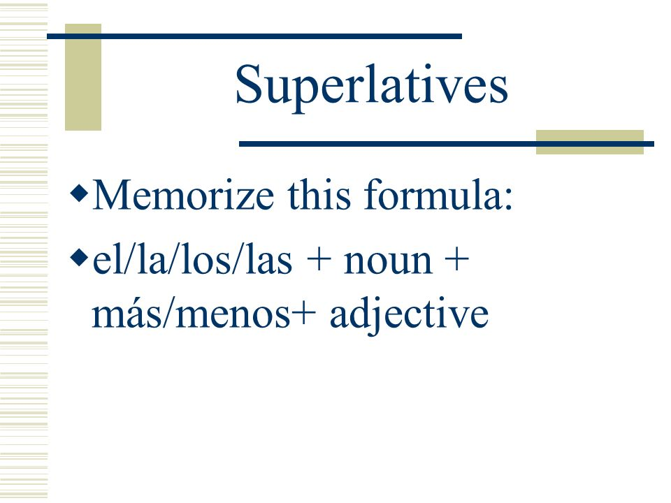 Superlatives In English, Superlatives are when we use adjectives with an est as a suffix. For example, the fastest runner, the tallest girl, etc.