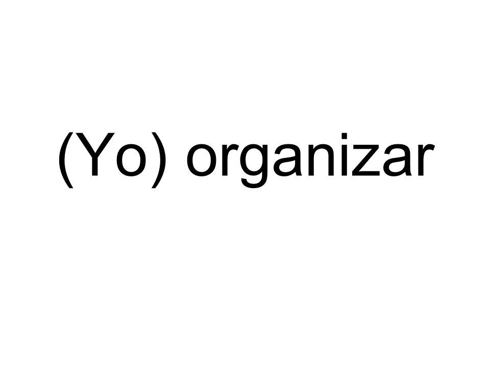 (Yo) organizar