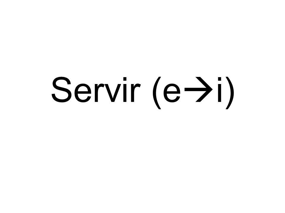 Servir (e i)