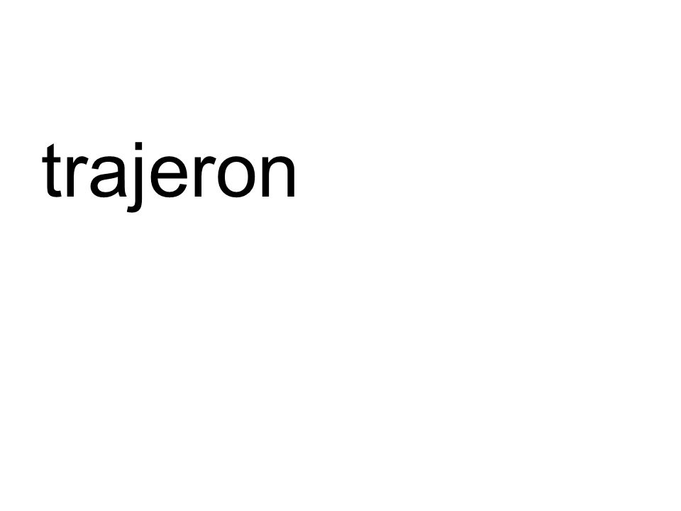 trajeron