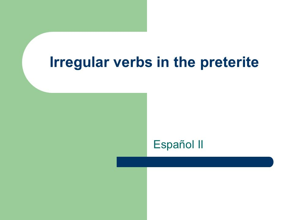Regular preterite verbs -ar preterite verbs – AcampéAcampamos – AcampasteAcampasteis – AcampóAcamparon -er and –ir preterite verbs – CompetíCompetimos – CompetisteCompetisteis – CompitióCompitieron These endings are similar to the –ar endings in the preterite, but all use an i.