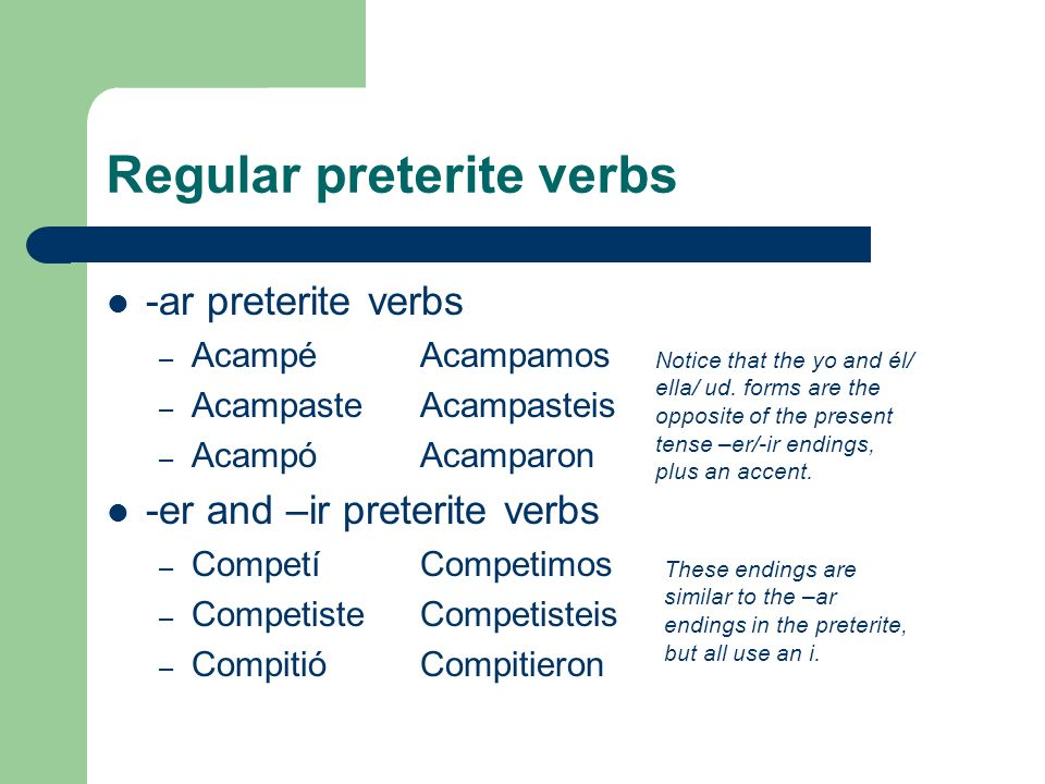 Preterite of ver/dar Ver and dar are almost the same in the preterite tense; the only difference is the first letter SingularPlural yo vi (I saw)nosotros/nosotras vimos (we saw) tú viste (you [informal] saw) vosotros/vosotras visteis (you all [informal] saw) Él/ella/usted vio (he/she/you [formal] saw) Ellos/ellas/ustedes vieron (they/you all [formal] saw) SingularPlural yo di (I gave)nosotros/nosotras dimos (we gave) tú diste (you [informal] gave) vosotros/vosotras disteis (you all [informal] gave) Él/ella/usted dio (he/she/you [formal] gave) Ellos/ellas/ustedes dieron (they/you all [formal] gave)