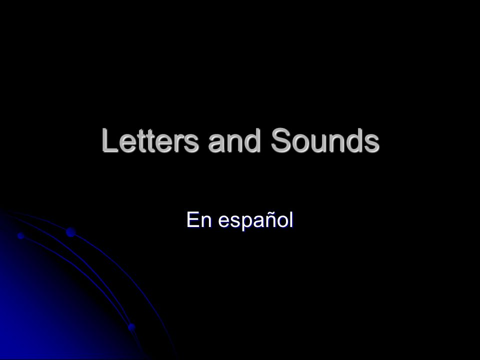 Letters and Sounds En español