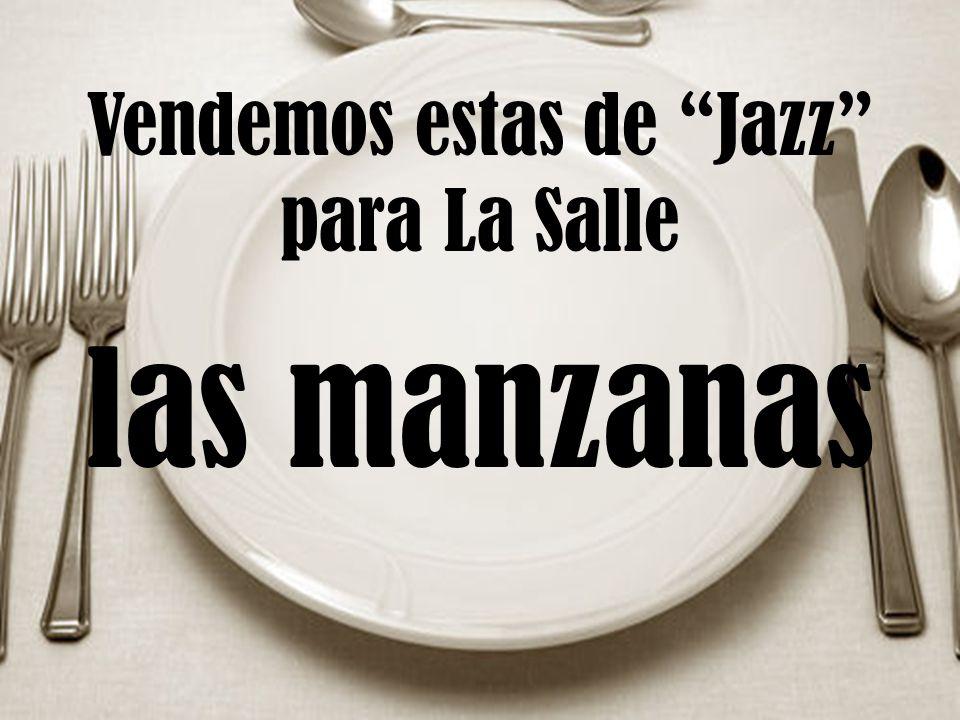Vendemos estas de Jazz para La Salle las manzanas