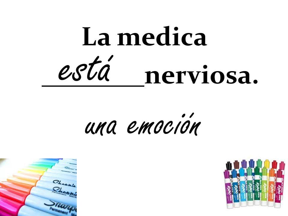 La medica nerviosa. una emoción está
