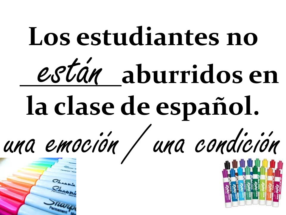 Los estudiantes no aburridos en la clase de español. una emoción / una condición están