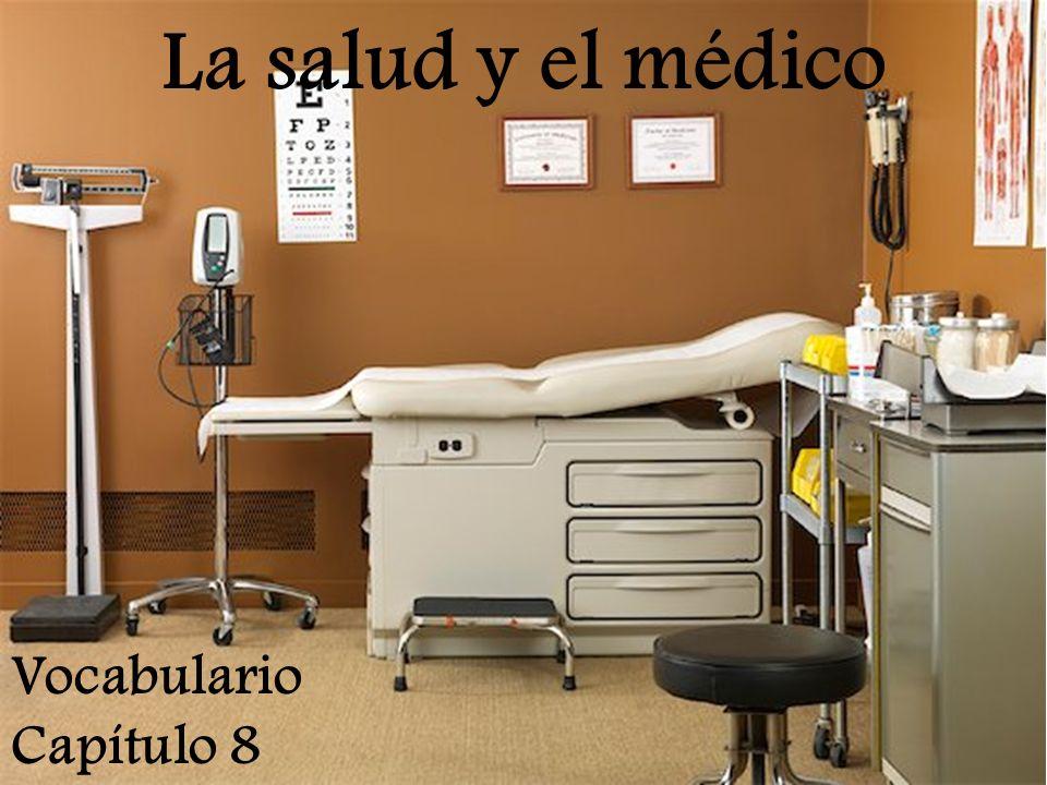 La salud y el médico Vocabulario Capítulo 8