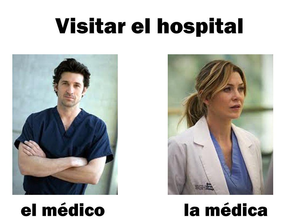 Visitar el hospital la médicael médico