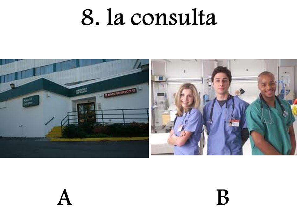 A 8. la consulta B