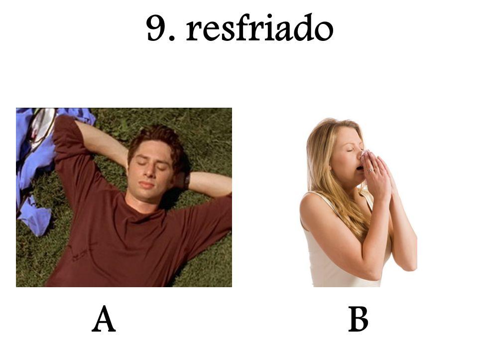 A 9. resfriado B