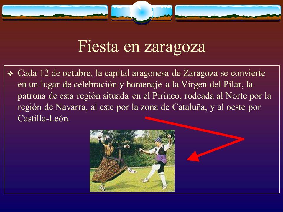 Fiesta en zaragoza Cada 12 de octubre, la capital aragonesa de Zaragoza se convierte en un lugar de celebración y homenaje a la Virgen del Pilar, la patrona de esta región situada en el Pirineo, rodeada al Norte por la región de Navarra, al este por la zona de Cataluña, y al oeste por Castilla-León.