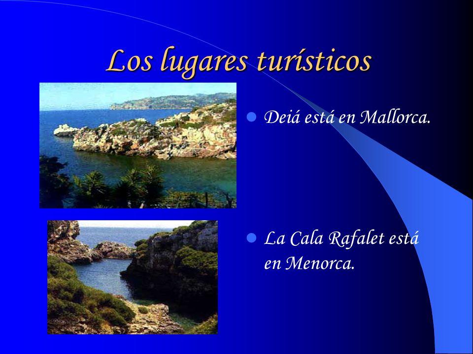 Los lugares turísticos Deiá está en Mallorca. La Cala Rafalet está en Menorca.