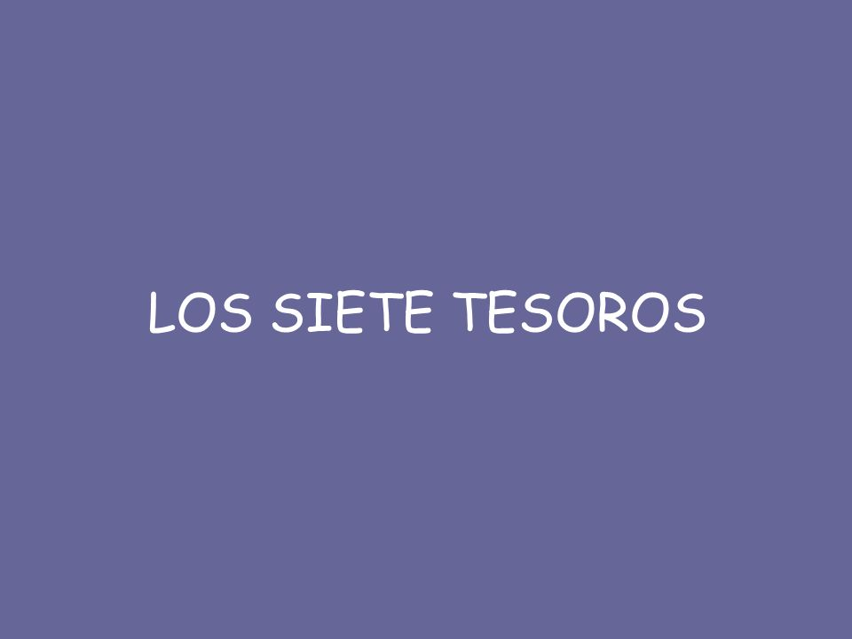 LOS SIETE TESOROS