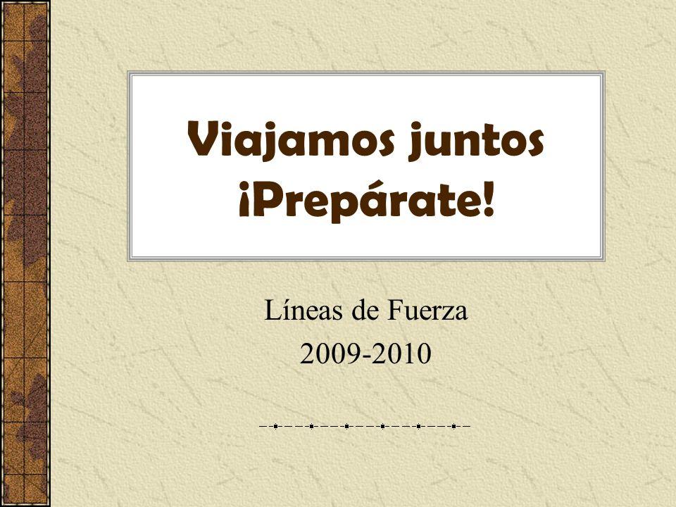 Viajamos juntos ¡Prepárate! Líneas de Fuerza 2009-2010