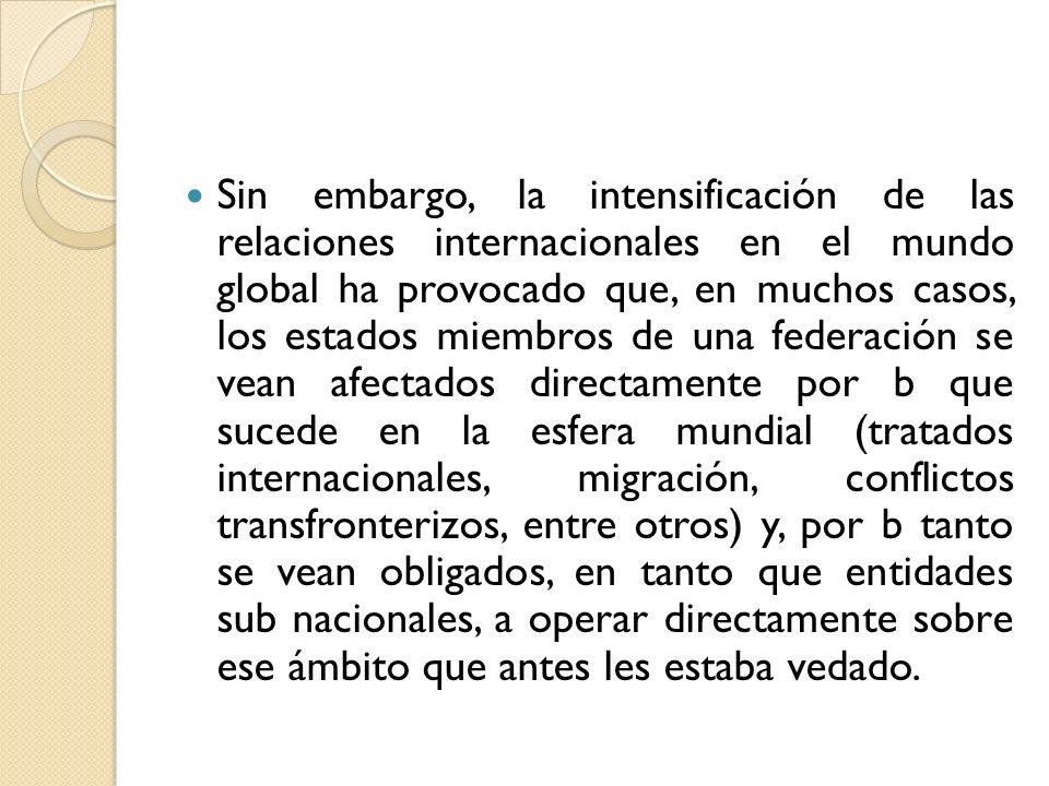 Sin embargo, la intensificación de las relaciones internacionales en el mundo global ha provocado que, en muchos casos, los estados miembros de una fe