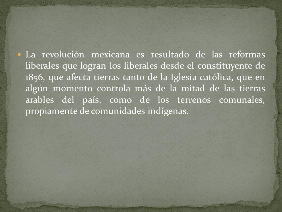 Las razones que mueven la revolución de 1910 provienen del periodo liberal de la segunda mitad del siglo XIX. El proyecto liberal y las leyes de refor