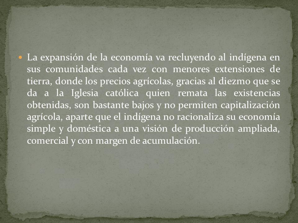 Si bien la imposición de una economía durante el virreinato que se basa en la formación de un sector primario que de sustento y crecimiento a la nueva