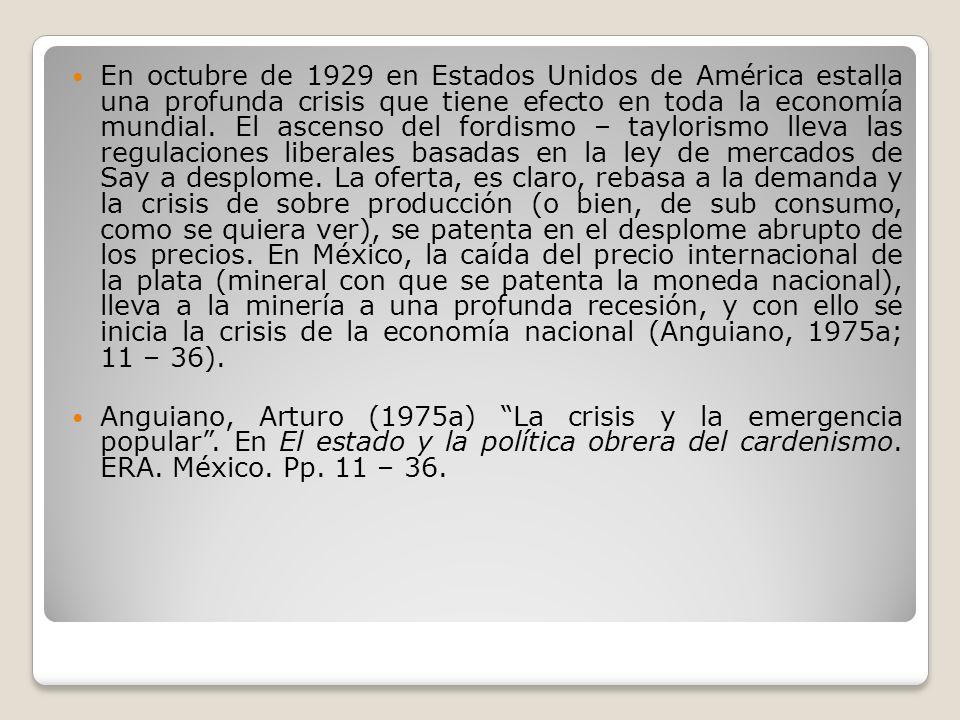 En octubre de 1929 en Estados Unidos de América estalla una profunda crisis que tiene efecto en toda la economía mundial. El ascenso del fordismo – ta
