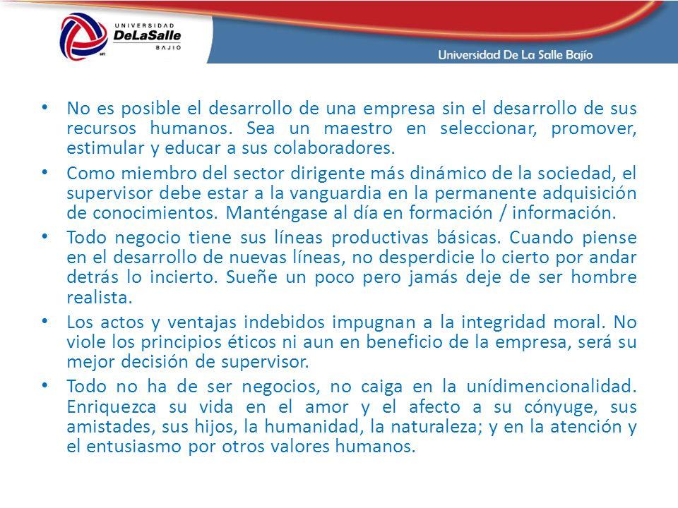 No es posible el desarrollo de una empresa sin el desarrollo de sus recursos humanos.