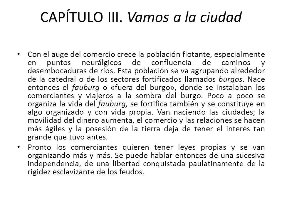 CAPÍTULO III. Vamos a la ciudad Con el auge del comercio crece la población flotante, especialmente en puntos neurálgicos de confluencia de caminos y