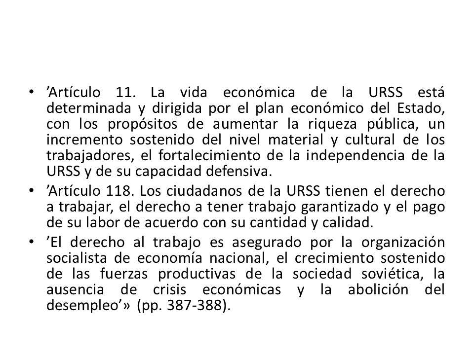 Artículo 11. La vida económica de la URSS está determinada y dirigida por el plan económico del Estado, con los propósitos de aumentar la riqueza públ
