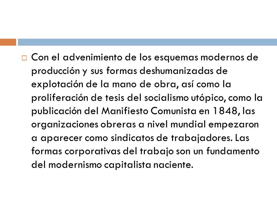 Con el advenimiento de los esquemas modernos de producción y sus formas deshumanizadas de explotación de la mano de obra, así como la proliferación de