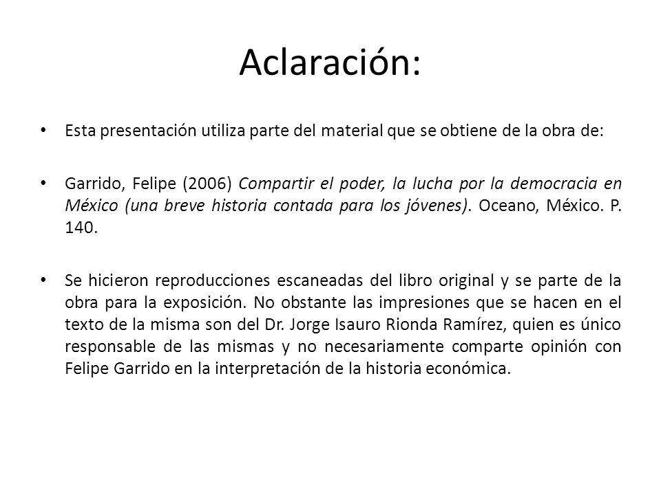 Aclaración: Esta presentación utiliza parte del material que se obtiene de la obra de: Garrido, Felipe (2006) Compartir el poder, la lucha por la demo
