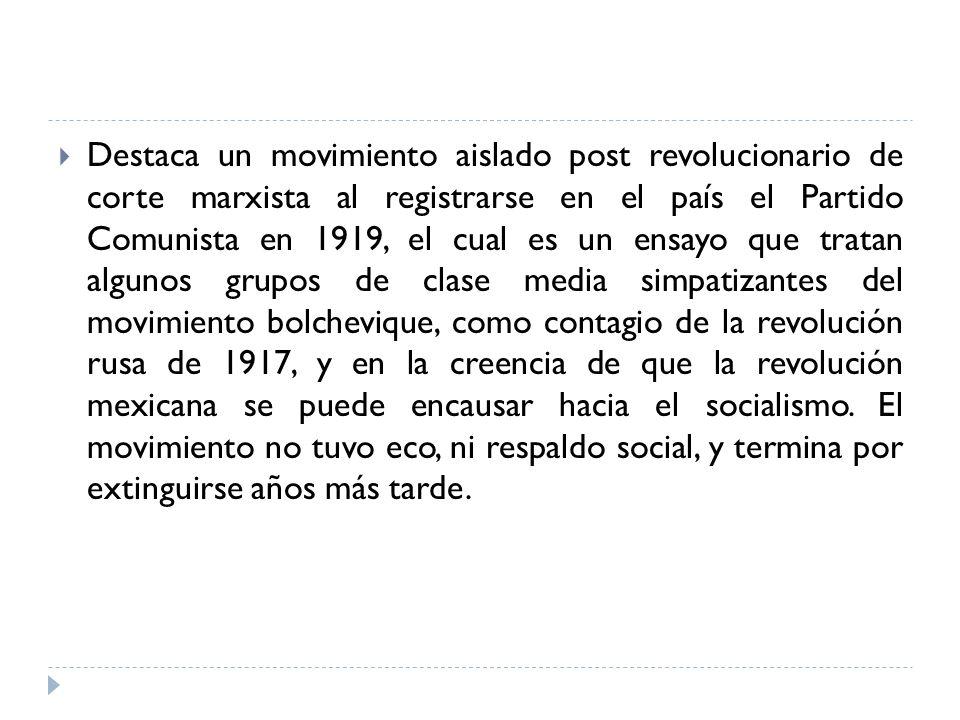 Destaca un movimiento aislado post revolucionario de corte marxista al registrarse en el país el Partido Comunista en 1919, el cual es un ensayo que t