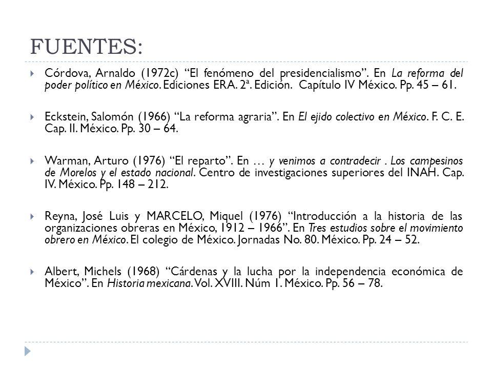 FUENTES: Córdova, Arnaldo (1972c) El fenómeno del presidencialismo. En La reforma del poder político en México. Ediciones ERA. 2ª. Edición. Capítulo I