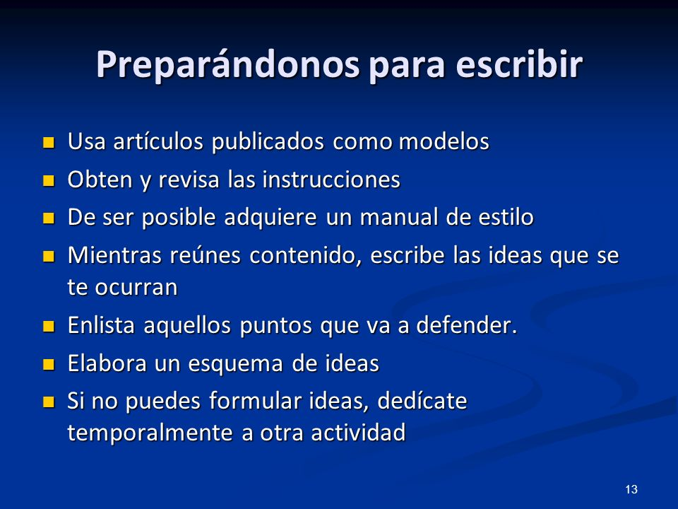 13 Preparándonos para escribir Usa artículos publicados como modelos Usa artículos publicados como modelos Obten y revisa las instrucciones Obten y re