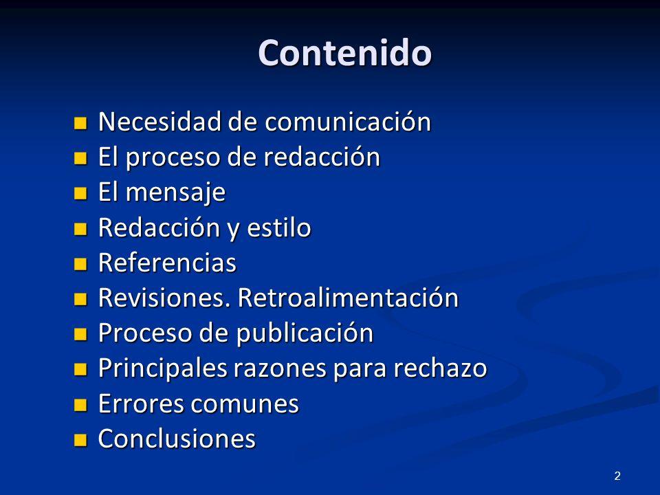 2 Contenido Necesidad de comunicación Necesidad de comunicación El proceso de redacción El proceso de redacción El mensaje El mensaje Redacción y esti