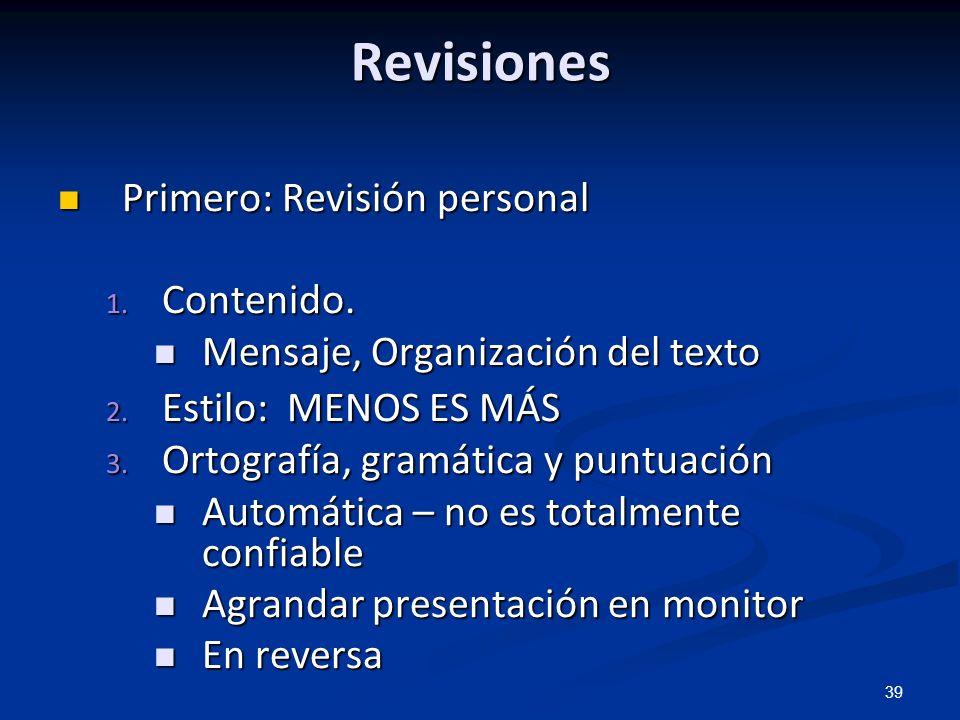 39 Revisiones Primero: Revisión personal Primero: Revisión personal 1. Contenido. Mensaje, Organización del texto Mensaje, Organización del texto 2. E