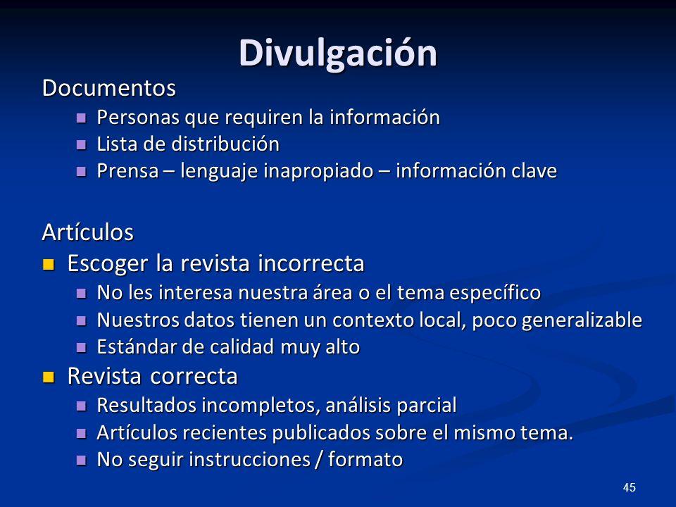 45 Divulgación Documentos Personas que requiren la información Personas que requiren la información Lista de distribución Lista de distribución Prensa