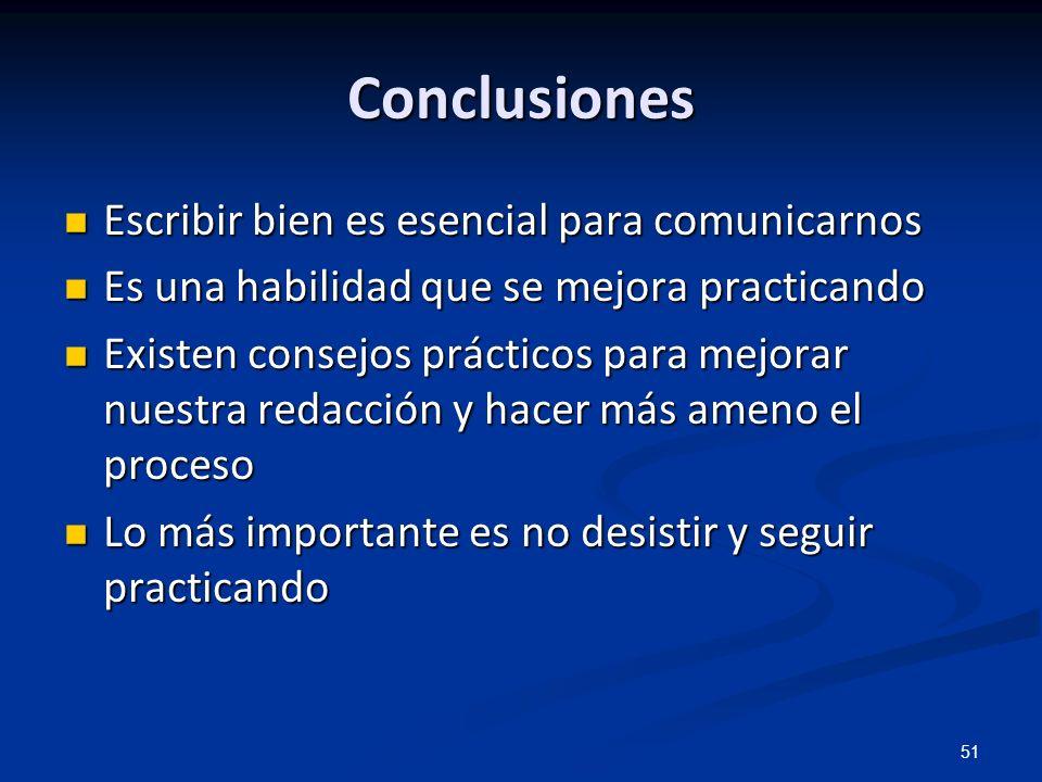 51 Conclusiones Escribir bien es esencial para comunicarnos Escribir bien es esencial para comunicarnos Es una habilidad que se mejora practicando Es