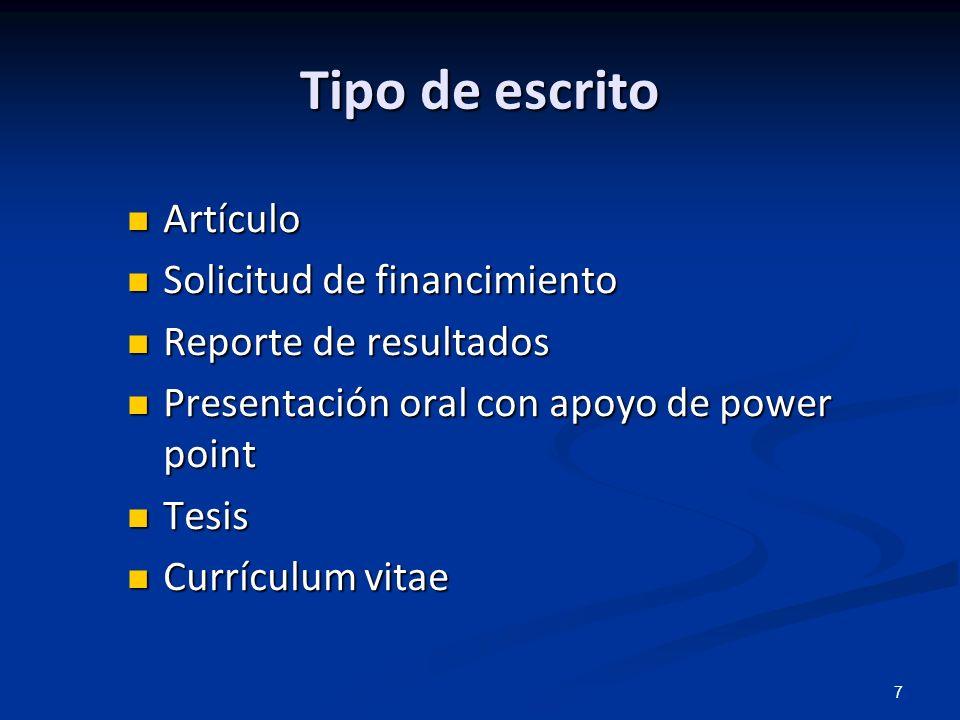 7 Tipo de escrito Artículo Artículo Solicitud de financimiento Solicitud de financimiento Reporte de resultados Reporte de resultados Presentación ora