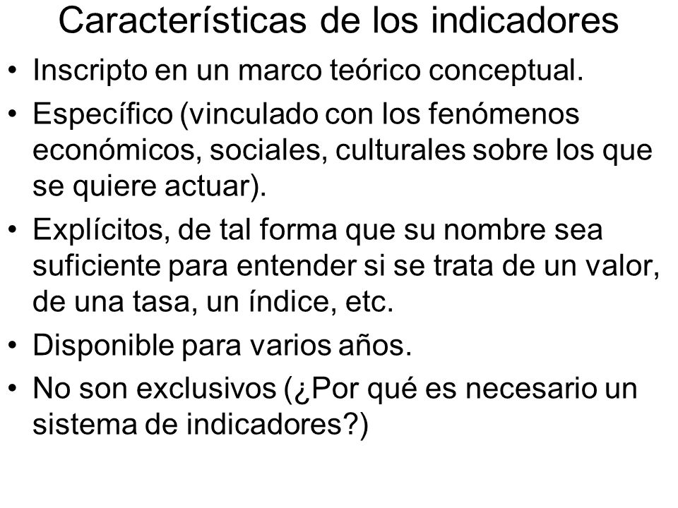 Características de los indicadores Inscripto en un marco teórico conceptual.