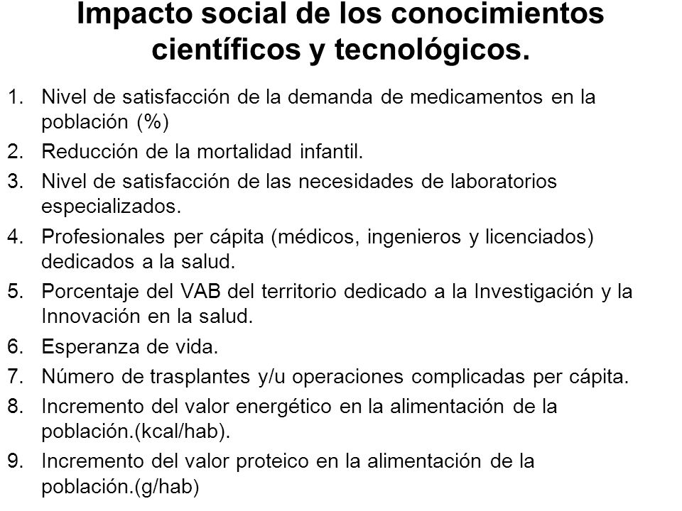 Impacto social de los conocimientos científicos y tecnológicos.