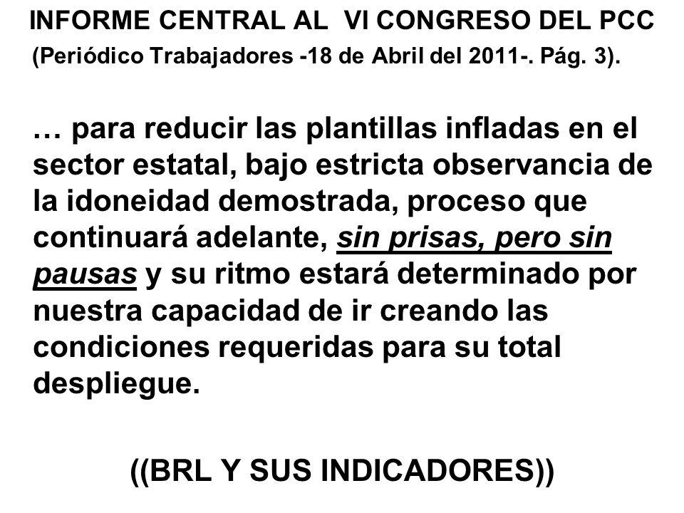 INFORME CENTRAL AL VI CONGRESO DEL PCC (Periódico Trabajadores -18 de Abril del 2011-.